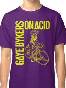 GAYE BYKERS ON ACID Classic T-Shirt