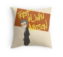 Trust in John Watson  Throw Pillow