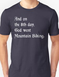 And On The 8th Day God Went Mountain Biking T-Shirt
