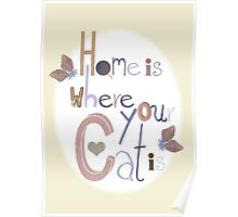 Home is where your Cat is Poster