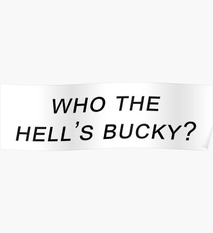 who the hell's bucky? Poster
