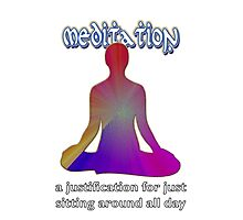 Meditation - a justification for just  sitting around all day Photographic Print