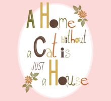 A Home without a Cat is just a House Kids Clothes