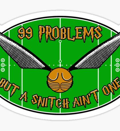 99 Problems But A Snitch Ain't One Sticker