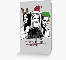 Buffy the Christmas Slayer! Greeting Card