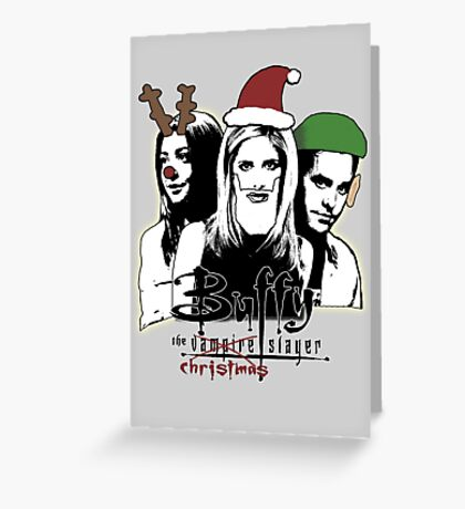Buffy the Christmas Slayer! Greeting Card