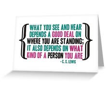 What you see and hear depends a good deal on where you are standing Greeting Card