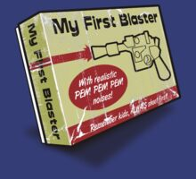 My First Blaster by robotrobotROBOT