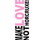 MAKE LOVE NOT HORCRUXE by Auuuurelien