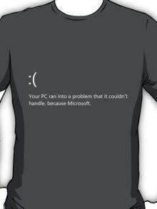 Because Microsoft Windows 8 - TeeShirt T-Shirt