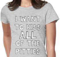 I want to kiss all the pitties Womens Fitted T-Shirt