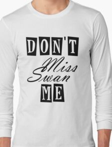 Don't Miss Swan Me Long Sleeve T-Shirt
