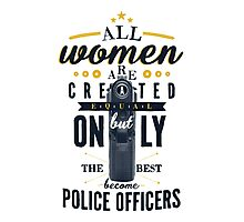 All Women are Created Equal... Photographic Print