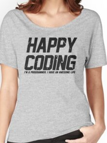 Programmer : Happy Coding Women's Relaxed Fit T-Shirt