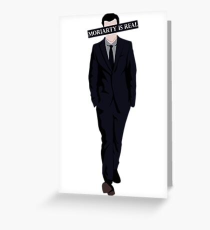 Moriarty Is Real Greeting Card