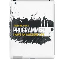 Programmer T-shirt : Trust me, I am a programmer. iPad Case/Skin