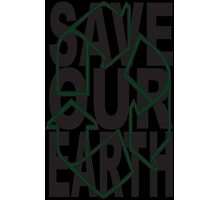 SavE OuR Earth Photographic Print