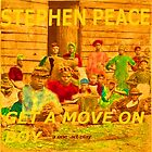 GET A MOVE ON BOY by Stephen Peace
