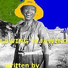 Lawing N' Jawing by Stephen Peace