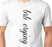 brb crying Unisex T-Shirt