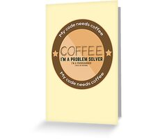 Programmer - My code needs coffee Greeting Card