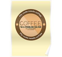 Programmer - My code needs coffee Poster