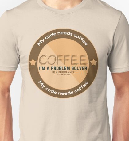 Programmer - My code needs coffee Unisex T-Shirt