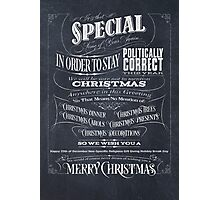 Politically Correct or Incorrect Black Chalkboard Typographic Christmas Card - We Photographic Print