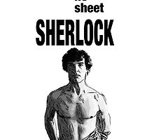 No Sheet, Sherlock by Taz Mueller