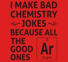 I Make Bad Chemistry Jokes Kids Tee
