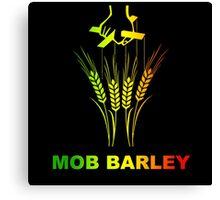 Mob Barley Parody Canvas Print