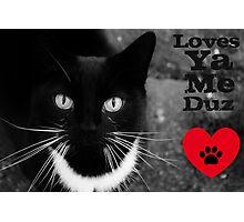 Loves Ya Me Duz Photographic Print