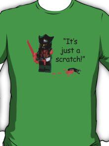 Just a scratch! T-Shirt