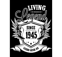 Living Legend Since 1945 Photographic Print