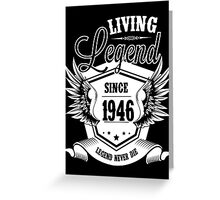 Living Legend Since 1946 Greeting Card