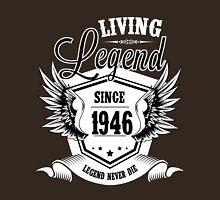 Living Legend Since 1946 Unisex T-Shirt