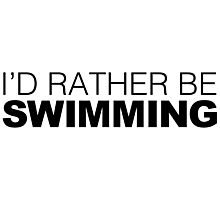 I'd rather be Swimming Photographic Print