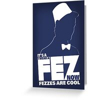 Fezzes are Poster Size Greeting Card