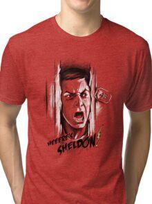 Here's Sheldon Tri-blend T-Shirt