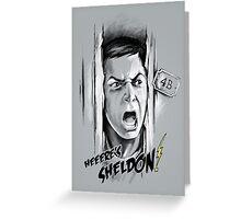Here's Sheldon Greeting Card