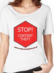 Stop Content Theft Women's Relaxed Fit T-Shirt