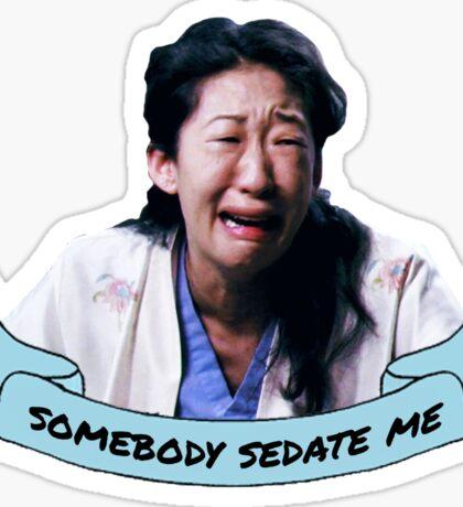 Somebody Sedate Me! Sticker