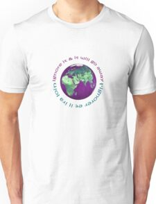 earth day 'ignore it & it will go away' Unisex T-Shirt