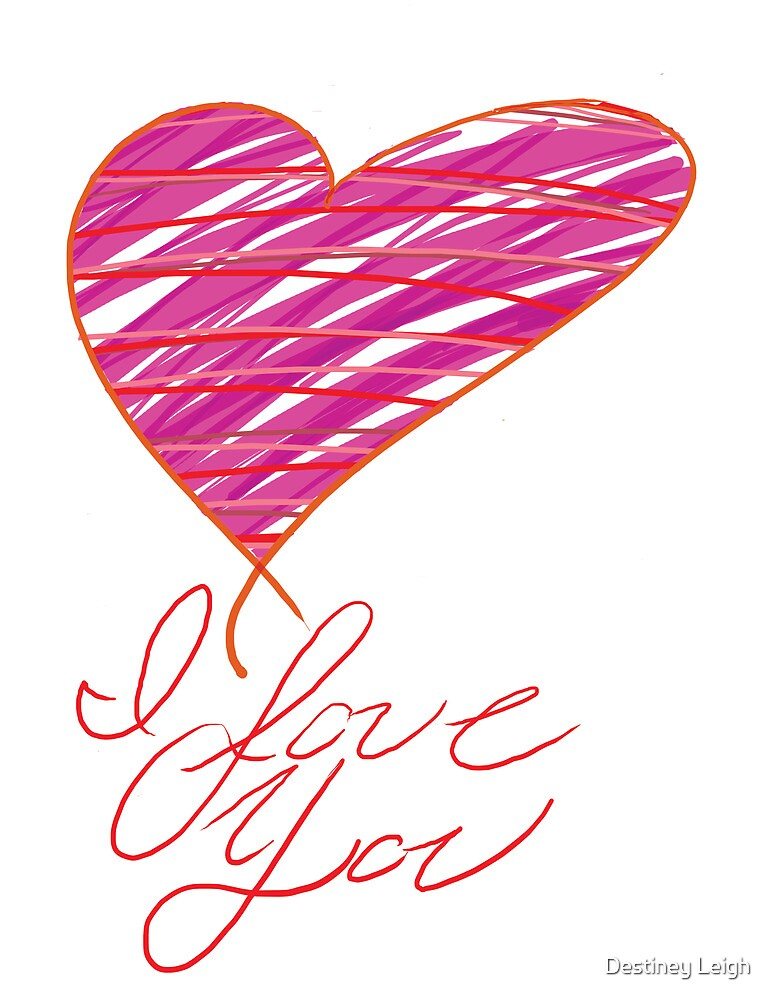 Love You by Destiney Leigh
