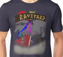 Welcome to the Raveyard Unisex T-Shirt