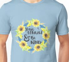 Have Courage and Be Kind Sunflower Wreath Unisex T-Shirt