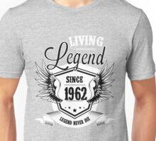 Living Legend Since 1962 Unisex T-Shirt
