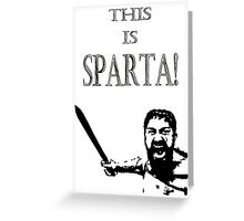 This is SPARTA! Greeting Card
