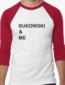 BUKOWSKI & ME T-Shirt
