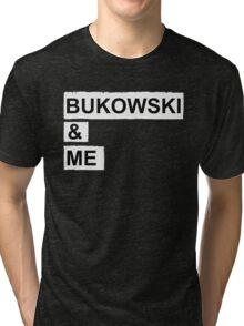 BUKOWSKI & ME Tri-blend T-Shirt